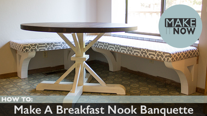 How To Make A Breakfast Nook Banquette – MakeItNow