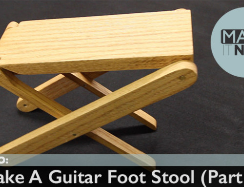 How To: Make A Guitar Foot Stool (Part 2)